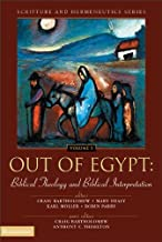 Out of Egypt: Biblical Theology and Biblical Interpretation (Scripture and Hermeneutics Series Book 5)
