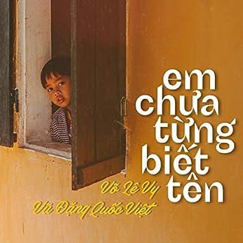 Em Chưa Từng Biết Tên (feat. Võ Lê Vy)