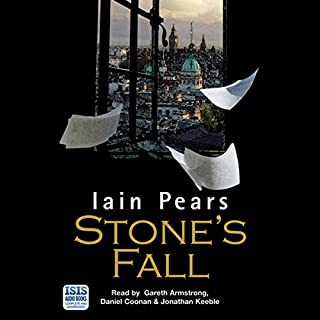 Stone's Fall                   By:                                                                                                                                 Iain Pears                               Narrated by:                                                                                                                                 Gareth Armstrong,                                                                                        Daniel Coonan,                                                                                        Jonathan Keeble                      Length: 25 hrs and 34 mins     94 ratings     Overall 4.0
