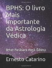 BPHS: O livro Mais Importante da Astrologia Védica: Bṛhat Parāśara Horā Śāstra (Portuguese Edition)