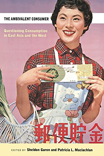 The Ambivalent Consumer: Questioning Consumption in East Asia and the West