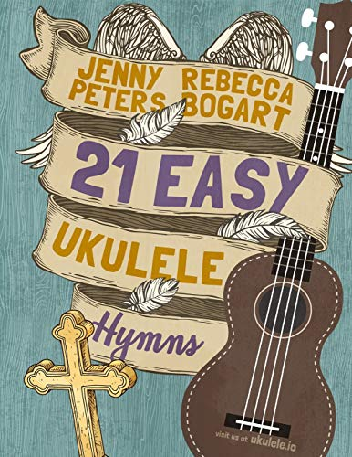 21 Easy Ukulele Hymns (Beginning Ukulele Songs)