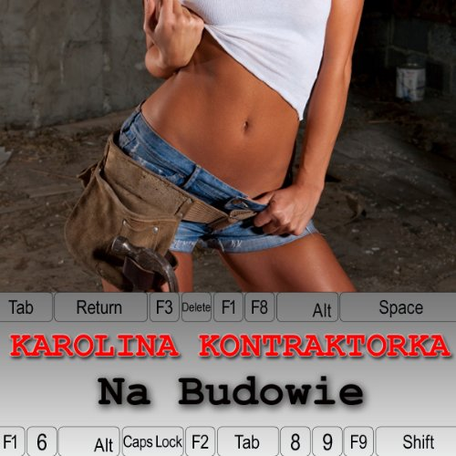 Karolina Kontraktorka: Na Budowie audiobook cover art