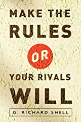 Make the Rules or Your Rivals Will Kindle Edition