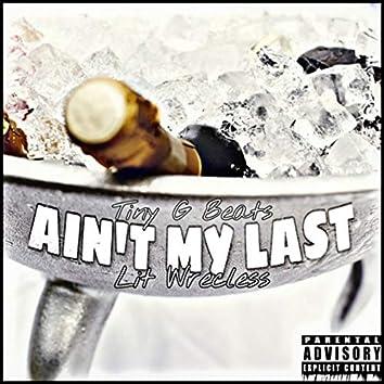 Ain't My Last