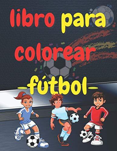 libro para colorear de futbol: libro de colorear para niños de 4 a 12 años libro de colorear de fútbol para niño cuaderno de colorear futbol libro de ... Cuaderno de actividades de fútbol 67 paginas