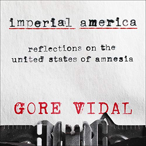 Imperial America: Reflections on the United States of Amnesia cover art
