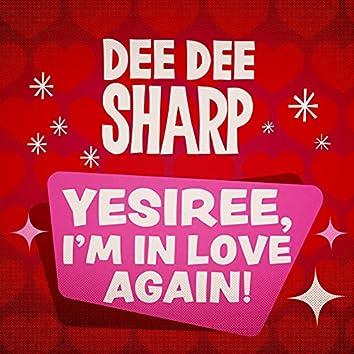 Yesiree, I'm In Love Again!