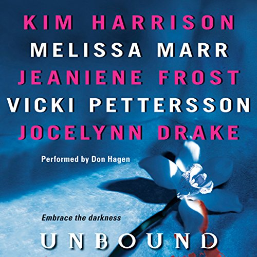 Unbound                   By:                                                                                                                                 Kim Harrison,                                                                                        Melissa Marr,                                                                                        Jeaniene Frost,                   and others                          Narrated by:                                                                                                                                 Don Hagen                      Length: 10 hrs and 56 mins     148 ratings     Overall 3.9