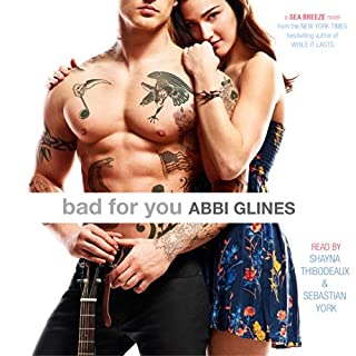 Bad For You     Seabreeze, Book 7              Written by:                                                                                                                                 Abbi Glines                               Narrated by:                                                                                                                                 Shayna Thibodeaux,                                                                                        Sebastian York                      Length: 7 hrs and 7 mins     Not rated yet     Overall 0.0