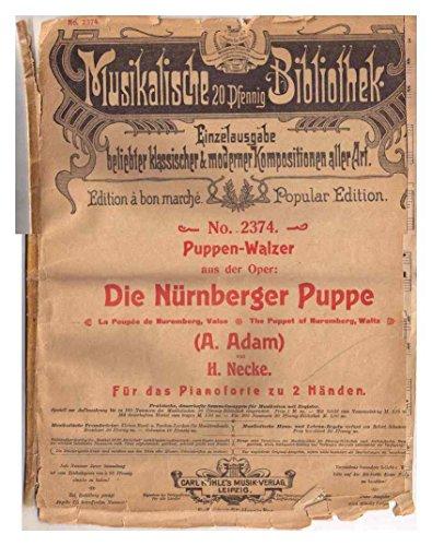 Puppen-Walzer aus der Oper: Die Nürnberger Puppe von Adolphe Adam, H. Necke Für das Pianoforte zu zwei Händen (Musikalische Bibliothek No. 2374) [Musiknoten] Adolphe Adam, H. Necke
