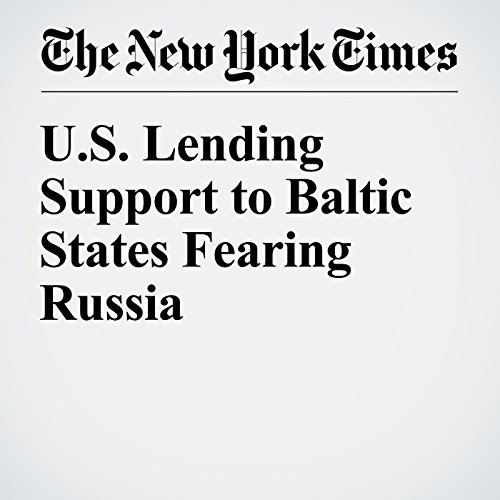 U.S. Lending Support to Baltic States Fearing Russia copertina