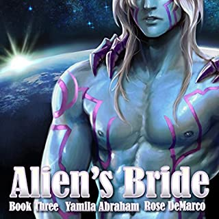 Alien's Bride, Book 3                   By:                                                                                                                                 Yamila Abraham                               Narrated by:                                                                                                                                 Rose DeMarco                      Length: 2 hrs and 30 mins     1 rating     Overall 1.0