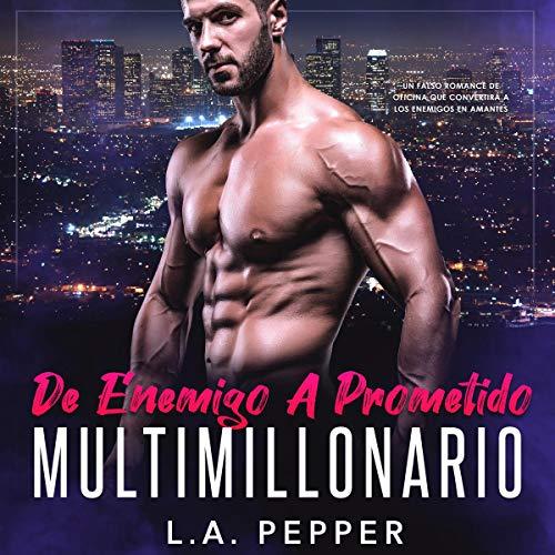 De Enemigo A Prometido Multimillonario [From Enemy to Fiance Billionaire] Titelbild