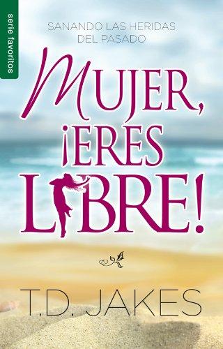 Mujer, eres libre! (Spanish Edition)