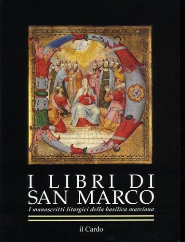 I libri di San Marco. I manoscritti liturgici della Basilica Marciana