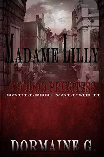 Madame Lilly, Voodoo Priestess: Soulless (Volume 2) (English Edition)