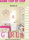 DECORATING A GIRL'S ROOM: GUIDE STEP BY STEP TO DECORATING (English Edition)