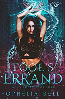 Fool's Errand (Fate's Fools Book 4) by [Ophelia Bell]