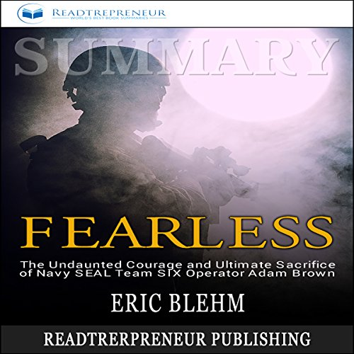 Summary: Fearless: The Undaunted Courage and Ultimate Sacrifice of Navy SEAL Team SIX Operator Adam Brown audiobook cover art
