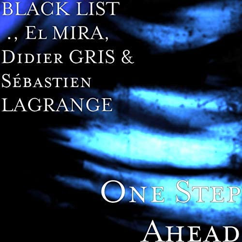 BLACK LIST       ., El MIRA, Didier Gris & Sébastien Lagrange