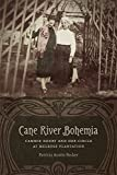 Cane River Bohemia: Cammie Henry and Her Circle at Melrose Plantation
