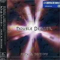 Fate & Destiny by Double Dealer (2005-08-03)