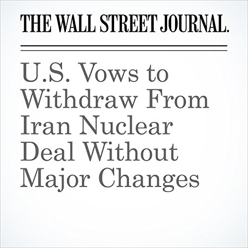 U.S. Vows to Withdraw From Iran Nuclear Deal Without Major Changes copertina