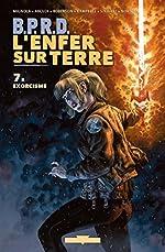 BPRD - L'Enfer sur Terre T7. Exorcisme de John Arcudi