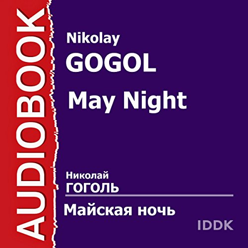 May Night [Russian Edition]                   De :                                                                                                                                 Nikolay Gogol                               Lu par :                                                                                                                                 Boris Olenin,                                                                                        Antonida Ilyina,                                                                                        Alexey Konsovsky,                   and others                 Durée : 45 min     Pas de notations     Global 0,0