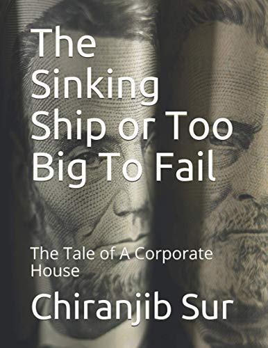 The Sinking Ship or Too Big To Fail: The Tale of A Corporate House