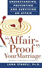 Affair-Proof Your Marriage : Understanding, Preventing and Surviving an Affair