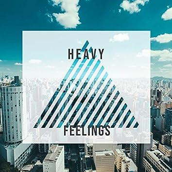 # Heavy Feelings