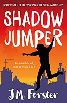 Shadow Jumper: A mystery adventure book for children and teens aged 10-14 by [J M Forster]