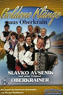 Goldene Klaenge aus Oberkrain - arrangiert für Steirische Handharmonika - Diat. Handharmonika - mit CD [Noten / Sheetmusic] Komponist: AVSENIK SLAVKO