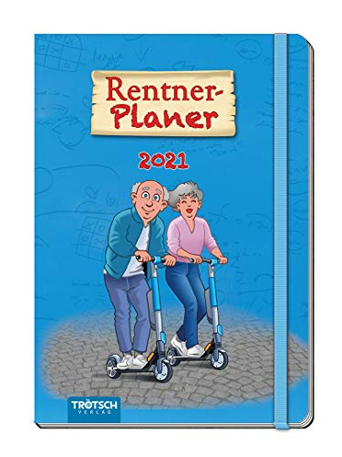 Rentner-Planer 2021: 10 X 15cm, 160 Seiten (Geschenkkalender)