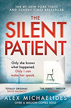 The Silent Patient: The Richard and Judy bookclub pick and Sunday Times Bestseller by [Alex Michaelides]