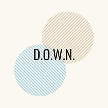 D.O.W.N.