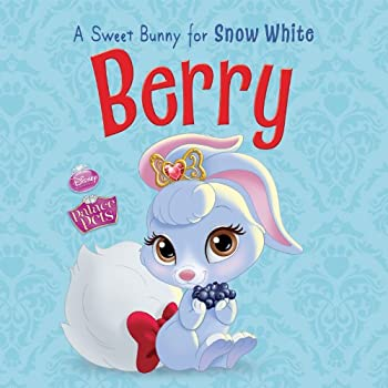 Palace Pets  Berry  A Sweet Bunny for Snow White  Disney Storybook  eBook
