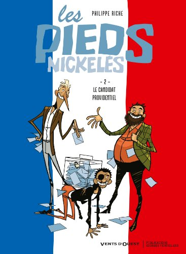 Les Pieds Nickelés - Tome 02: Le Candidat providentiel