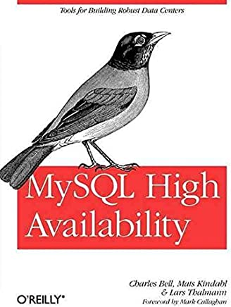 [(MySQL High Availability : Tools for Robust Data Centers)] [By (author) Charles Bell ] published on (July, 2010)