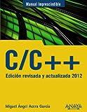 C/C++. Edición revisada y actualizada 2012 (Manuales Imprescindibles)