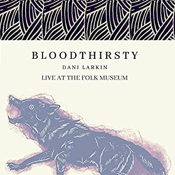 Bloodthirsty - Live at the Folk Museum