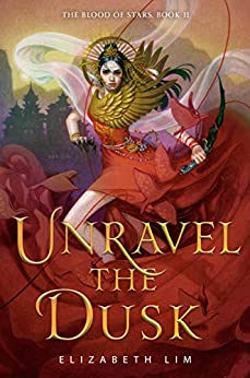 Unravel the Dusk (The Blood of Stars Book 2) by [Elizabeth Lim]