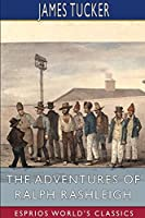 The Adventures of Ralph Rashleigh (Esprios Classics)