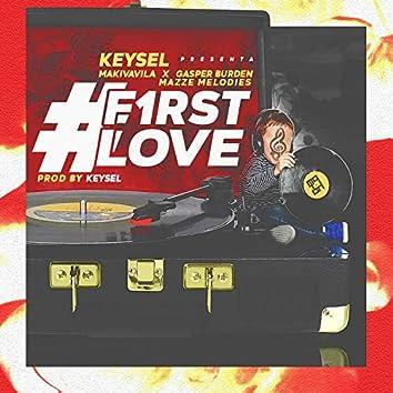First Love (feat. Keysel, Gasper Burden & MazzeMelodies)