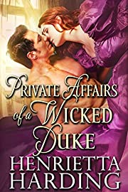 Private Affairs of a Wicked Duke: A Historical Regency Romance Book