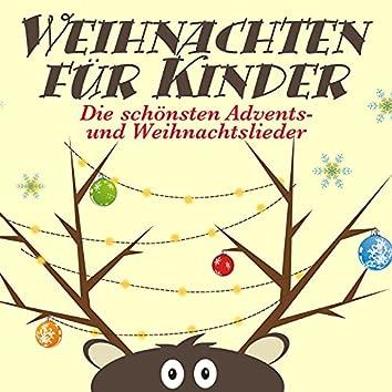Weihnachten für Kinder. Die schönsten Advents- und Weihnachtslieder