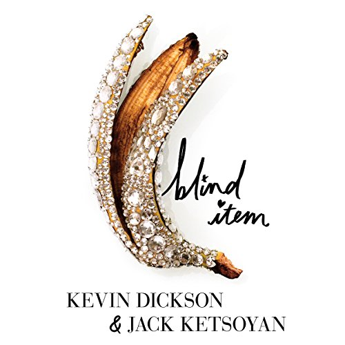 Blind Item Audiobook By Kevin Dickson, Jack Ketsoyan cover art