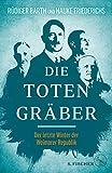 Die Totengräber: Der letzte Winter der Weimarer Republik von Rüdiger Barth